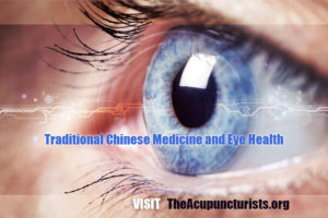 TCM and Acupuncture for Eye Health in South Florida - Margate, Coconut Creek and Coral Springs